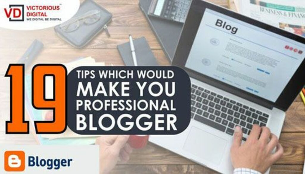 Tips for professional blogger