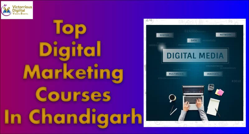 TOP 7 DIGITAL MARKETING COURSES IN CHANDIGARH